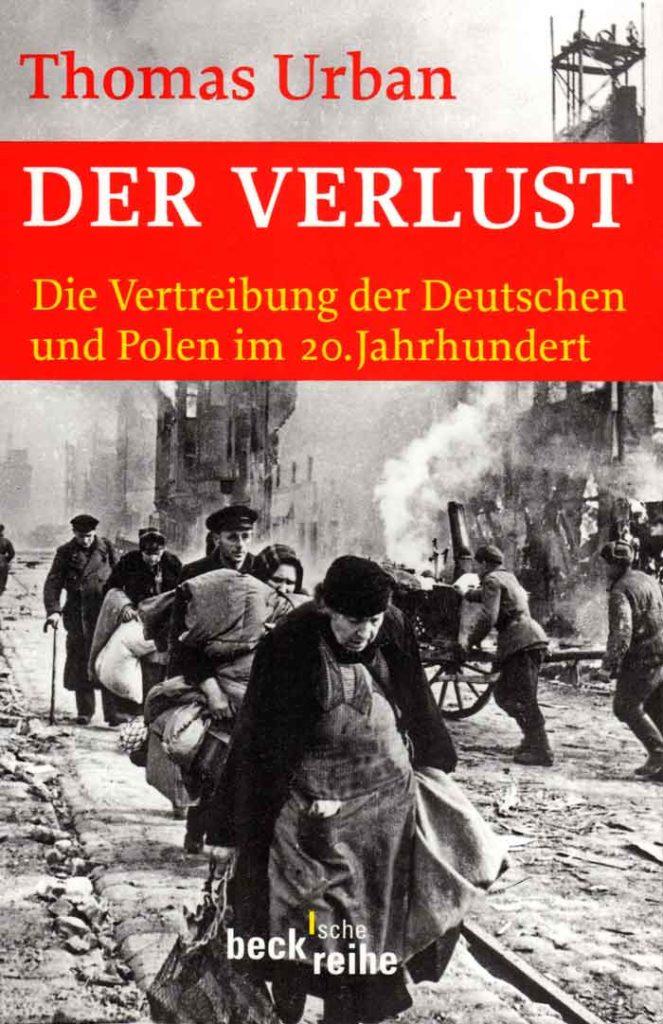 Cover des Buches Der Verlust – Die Vertreibung der Deutschen und Polen im 20. Jahrhundert von Thomas Urban